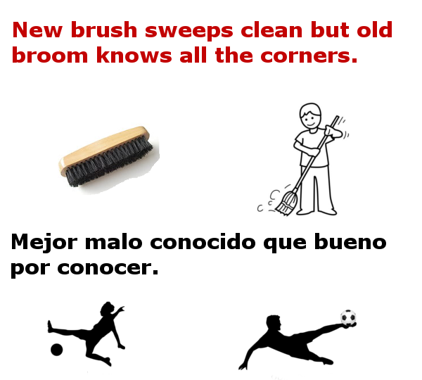 New brush sweeps clean but old broom knows all the corners in Spanish