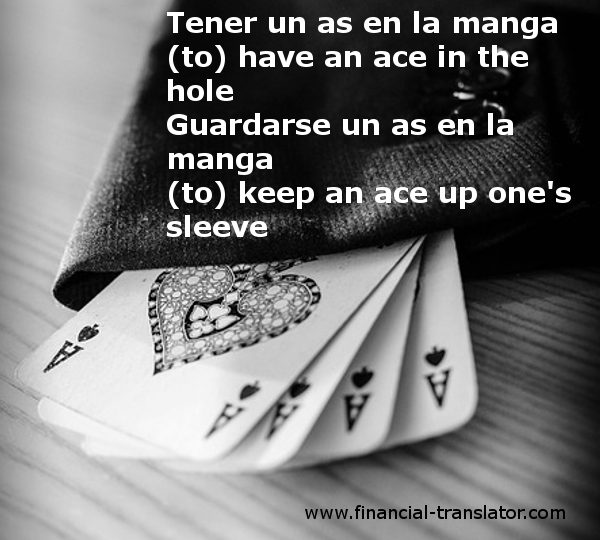 to keep an ace up one's sleeve in Spanish